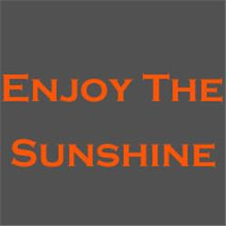 - (W) Enjoy the Sunshine!